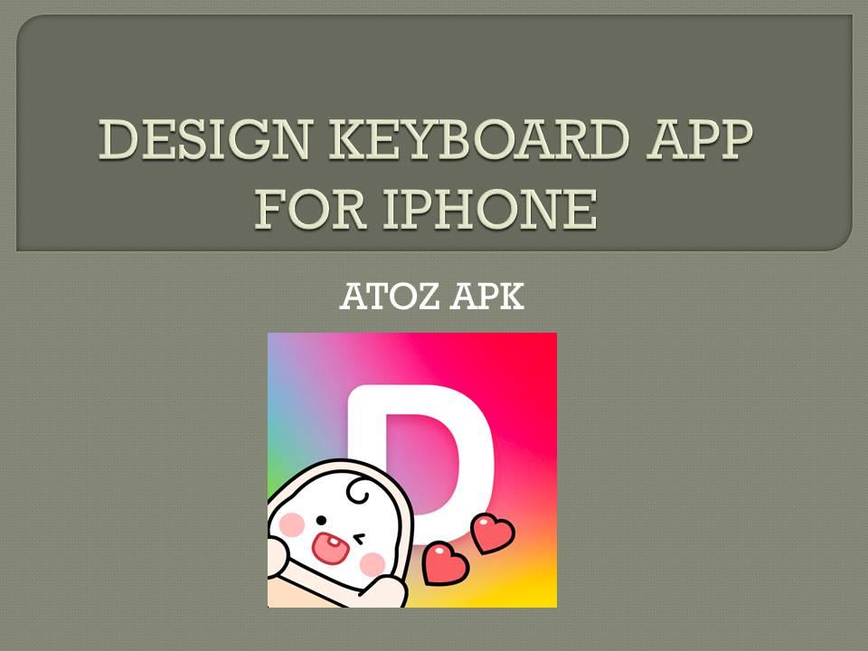 DESIGN KEYBOARD APP FOR IPHONE