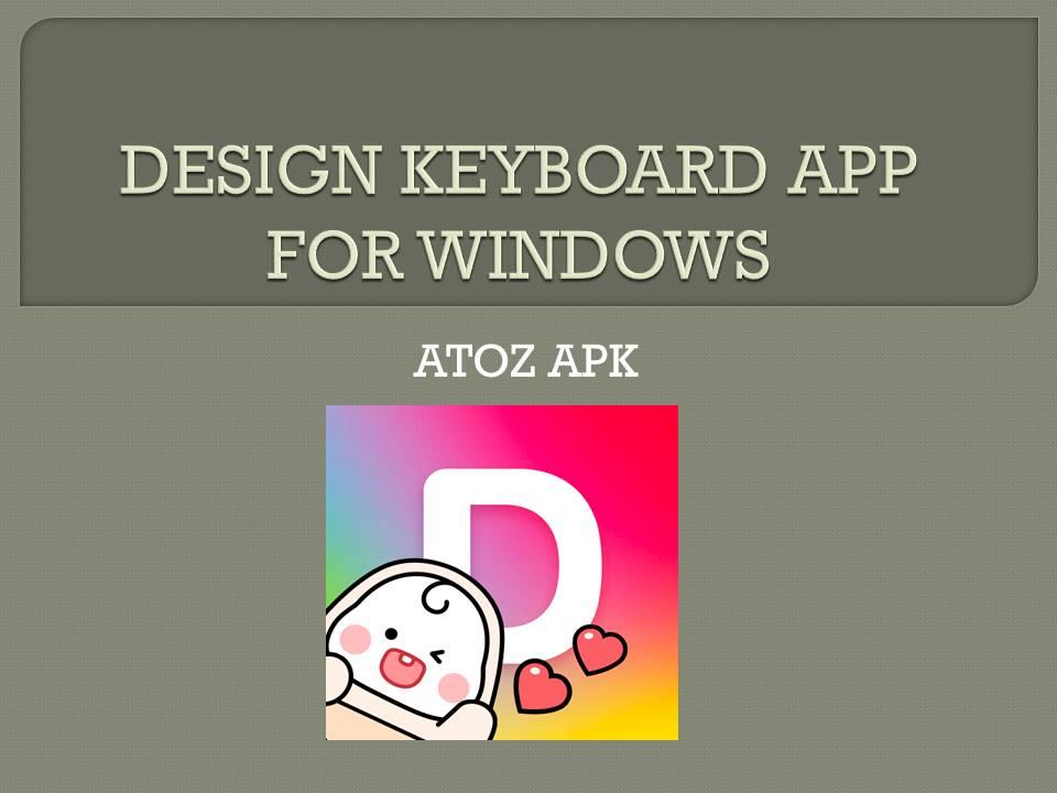 DESIGN KEYBOARD APP FOR WINDOWS