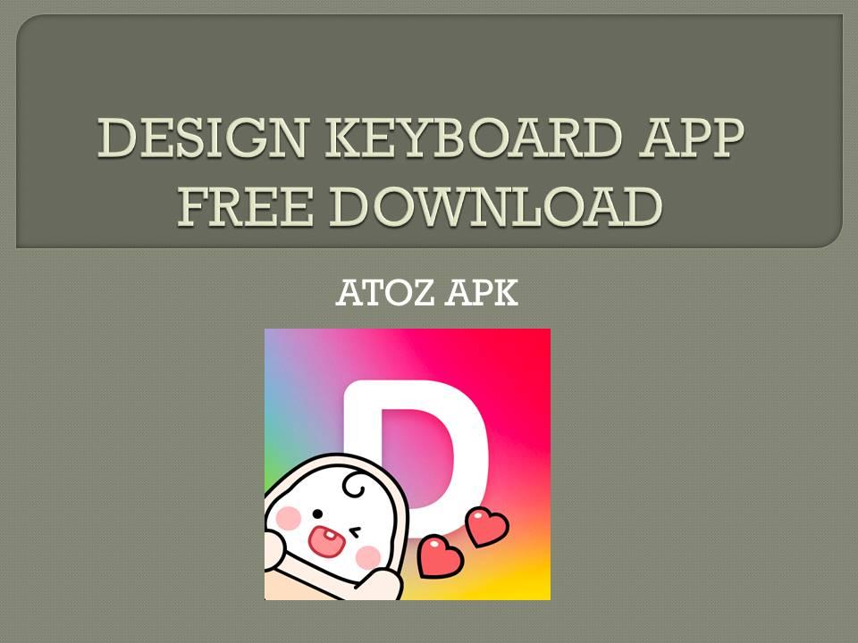 DESIGN KEYBOARD APP FREE DOWNLOAD