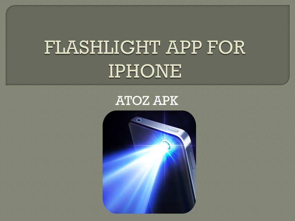 FLASHLIGHT APP FOR IPHONE