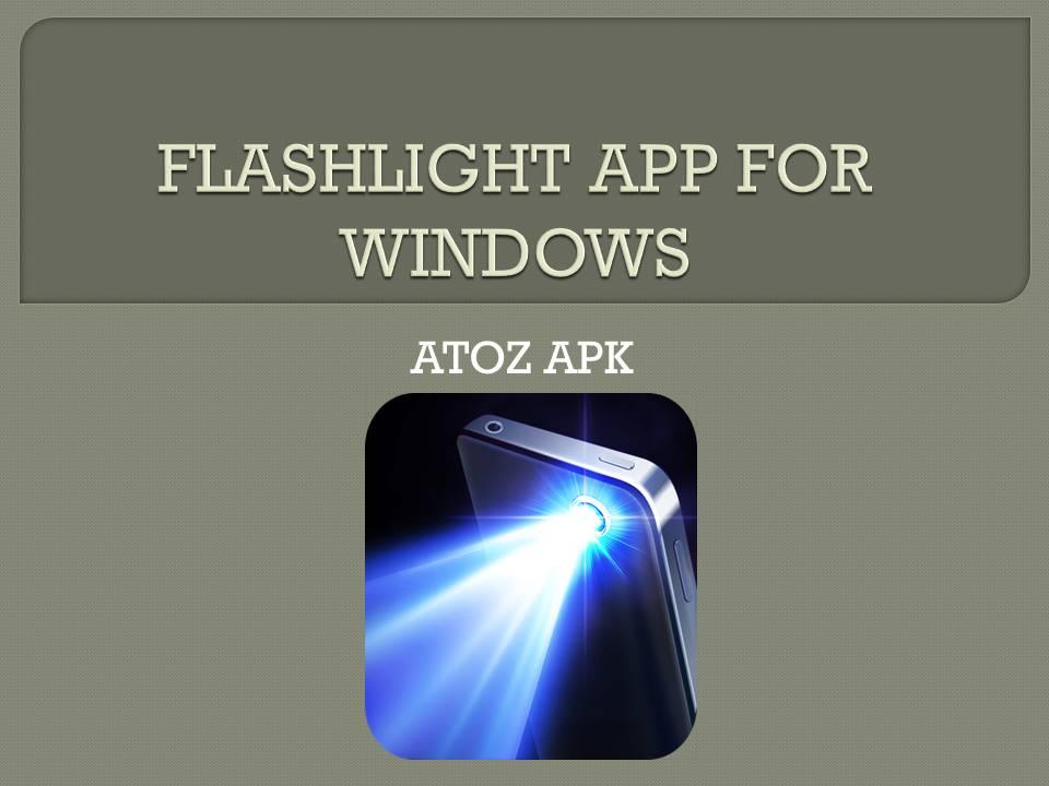 FLASHLIGHT APP FOR WINDOWS