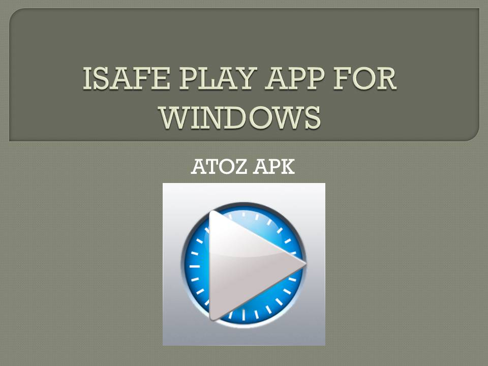 ISAFE PLAY APP FOR WINDOWS