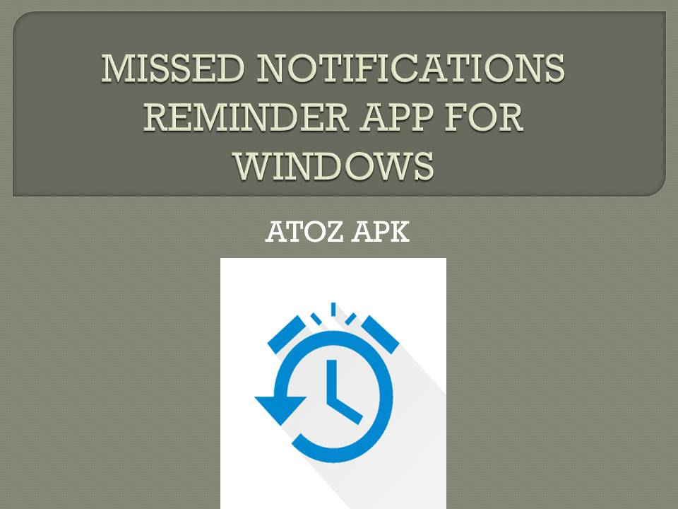 MISSED NOTIFICATIONS REMINDER APP FOR WINDOWS