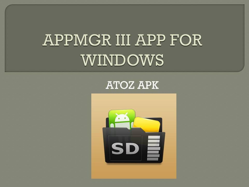 APPMGR III APP FOR WINDOWS