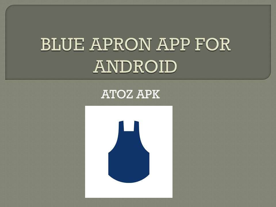 BLUE APRON APP FOR ANDROID