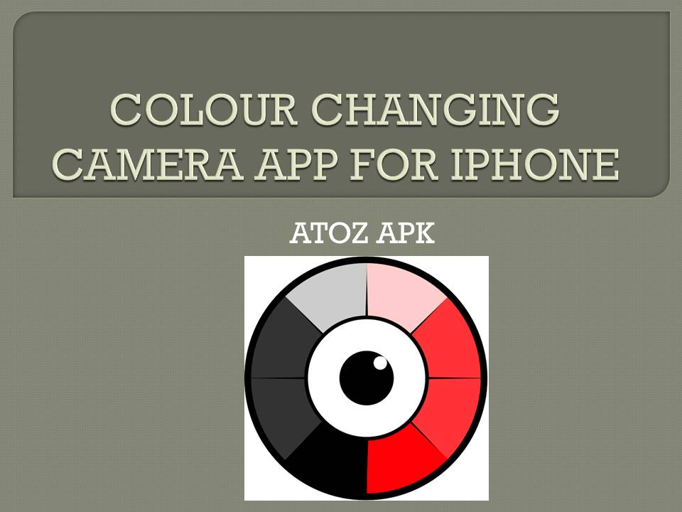 COLOUR CHANGING CAMERA APP FOR IPHONE