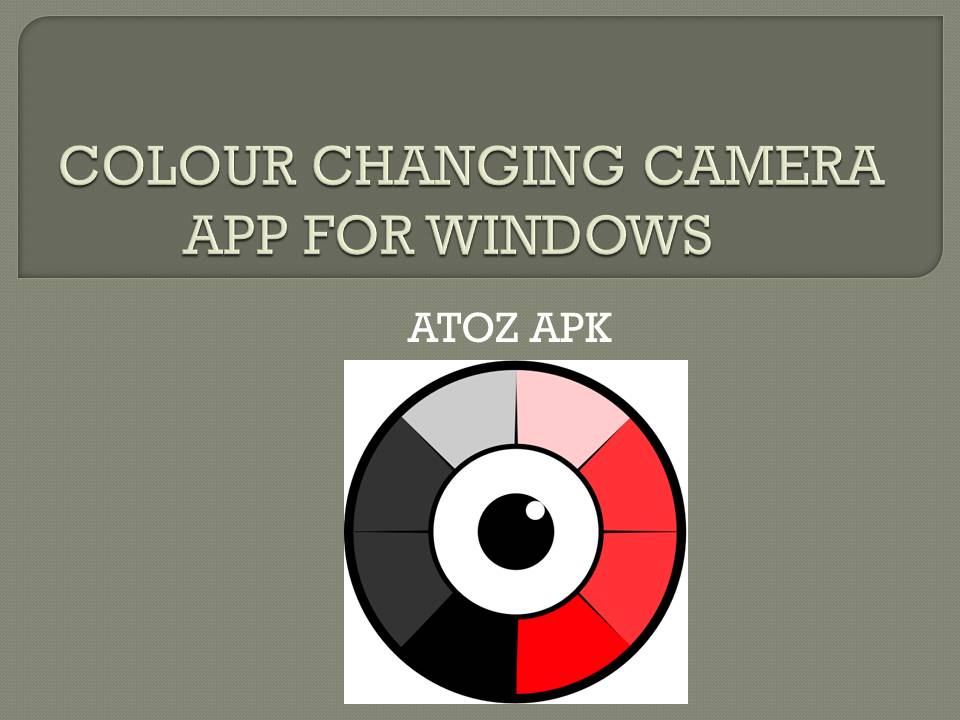 COLOUR CHANGING CAMERA APP FOR WINDOWS