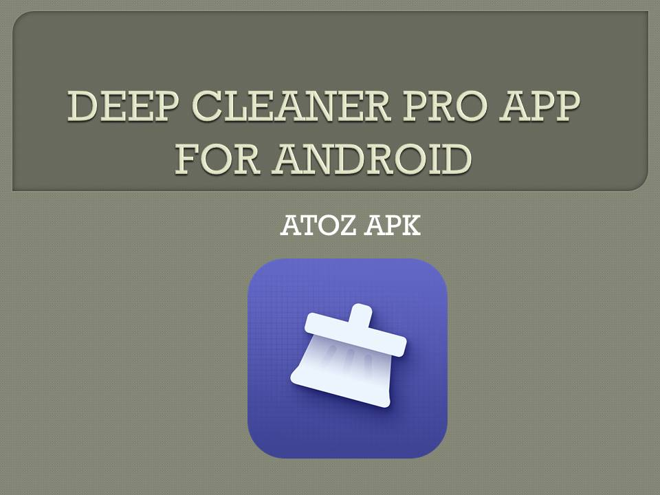 DEEP CLEANER PRO APP FOR ANDROID