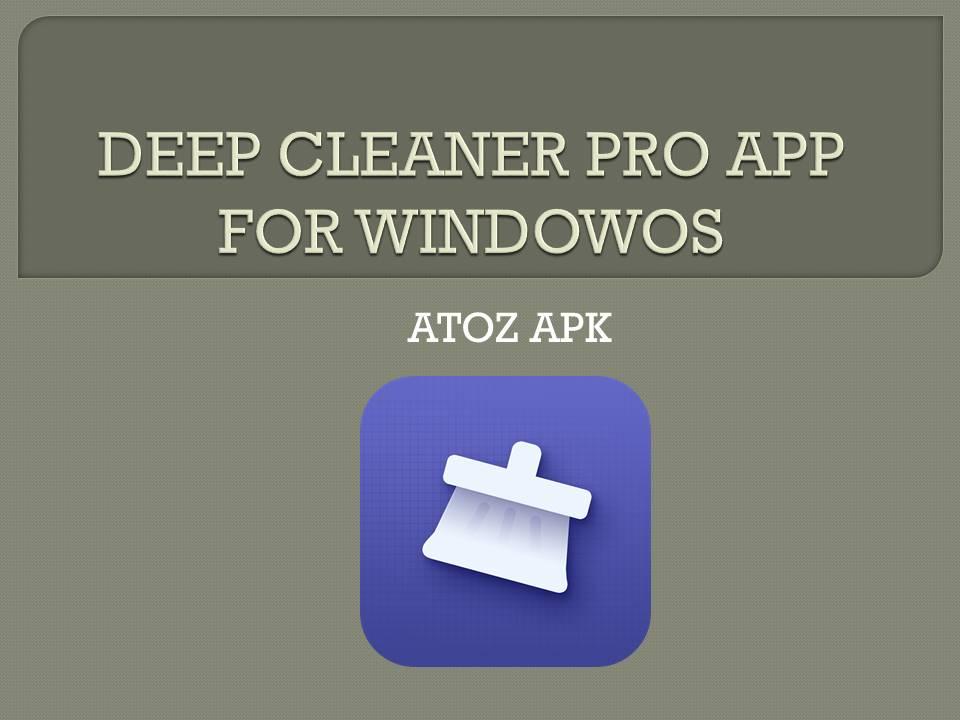 DEEP CLEANER PRO APP FOR WINDOWS