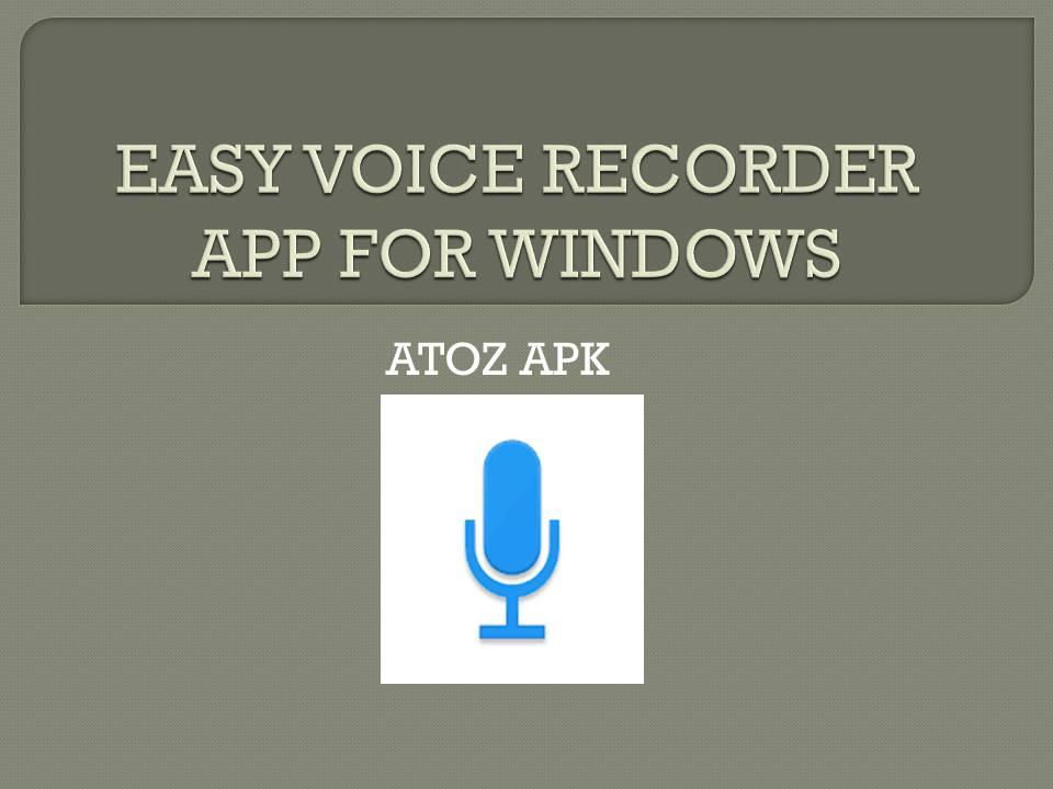 EASY VOICE RECORDER APP FOR WINDOWS