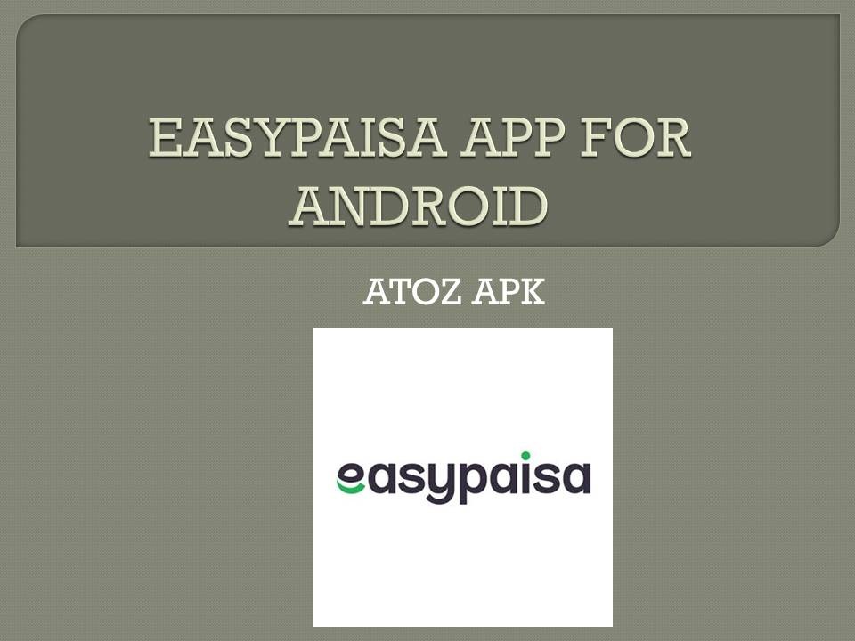 EASYPAISA APP FOR ANDROID