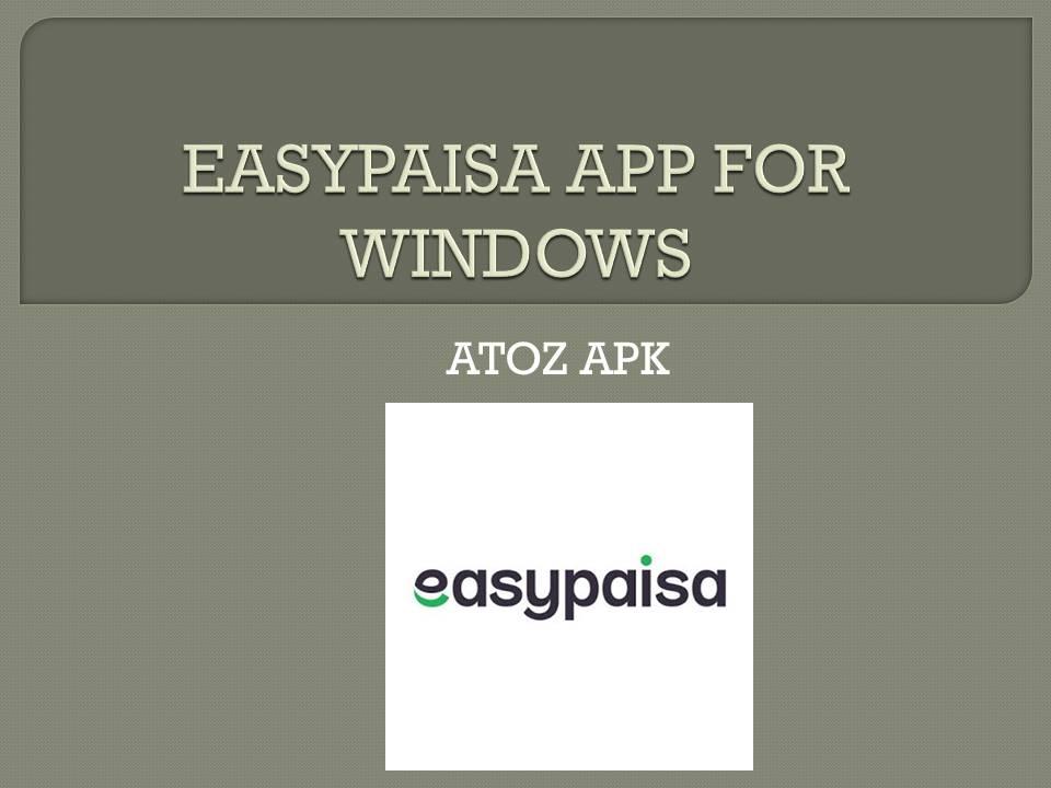EASYPAISA APP FOR WINDOWS