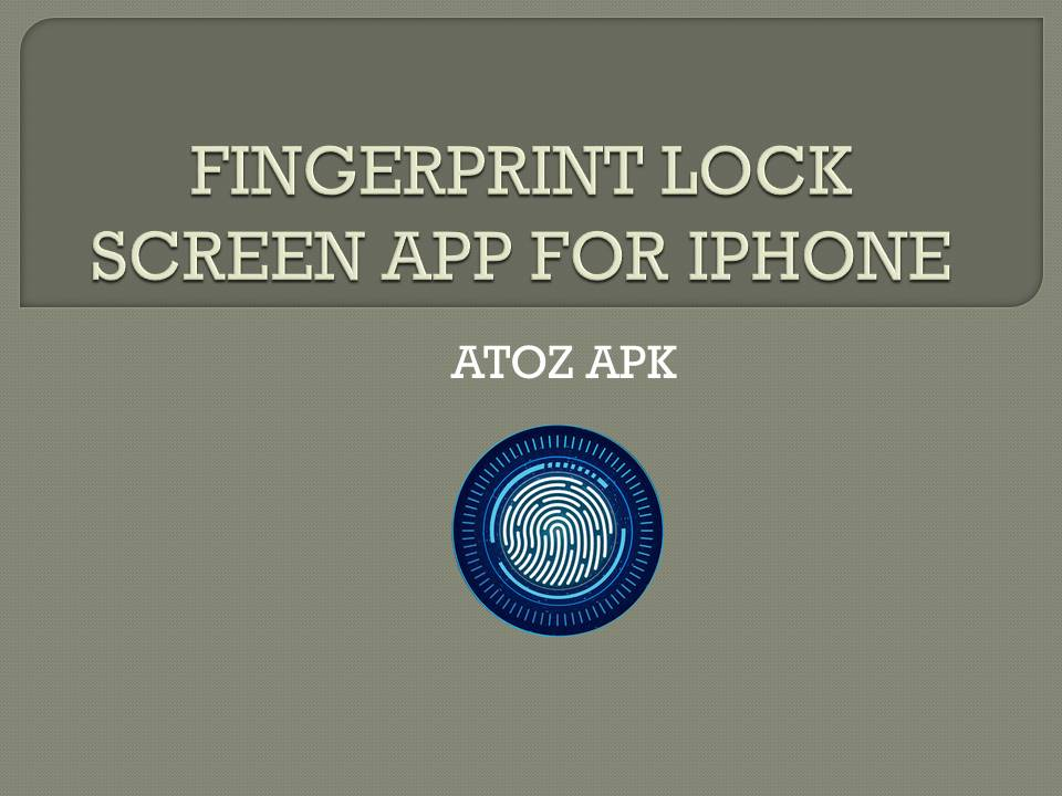 FINGERPRINT LOCK SCREEN APP FOR IPHONE