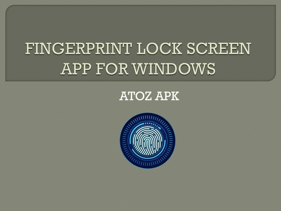 FINGERPRINT LOCK SCREEN APP FOR WINDOWS