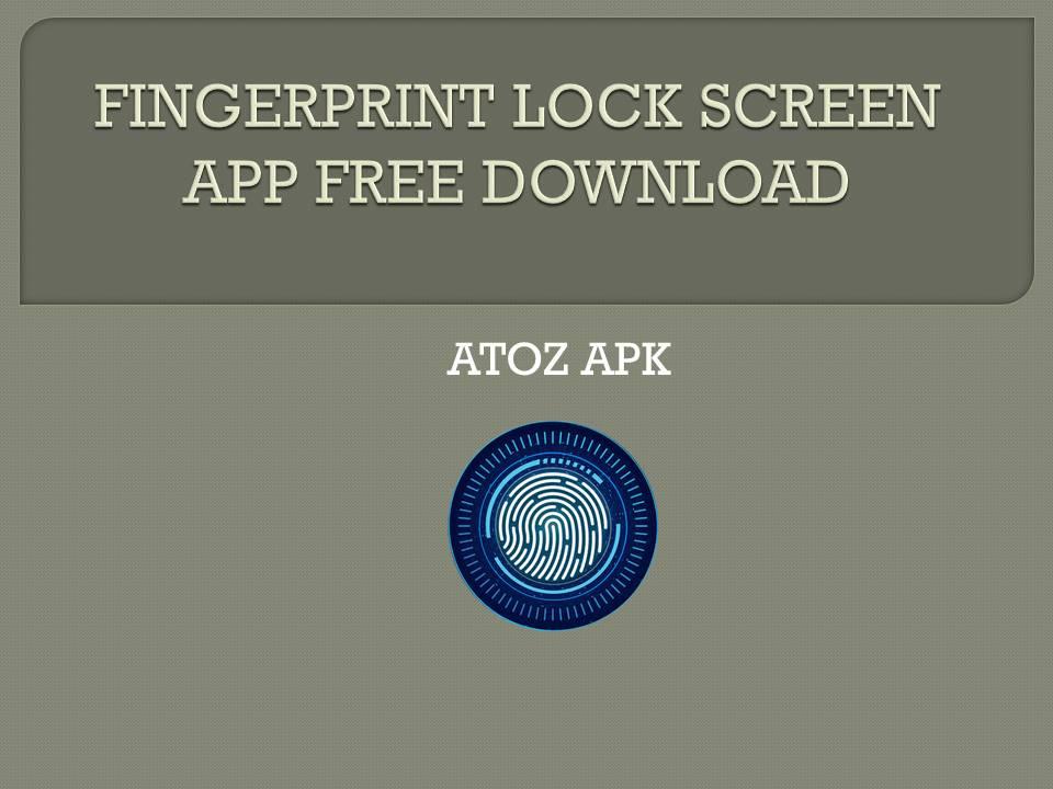 FINGERPRINT LOCK SCREEN APP FREE DOWNLOAD