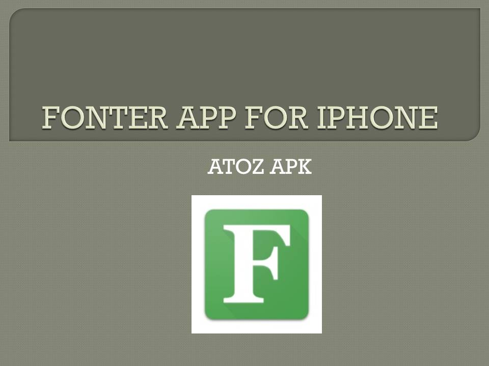 FONTER APP FOR IPHONE