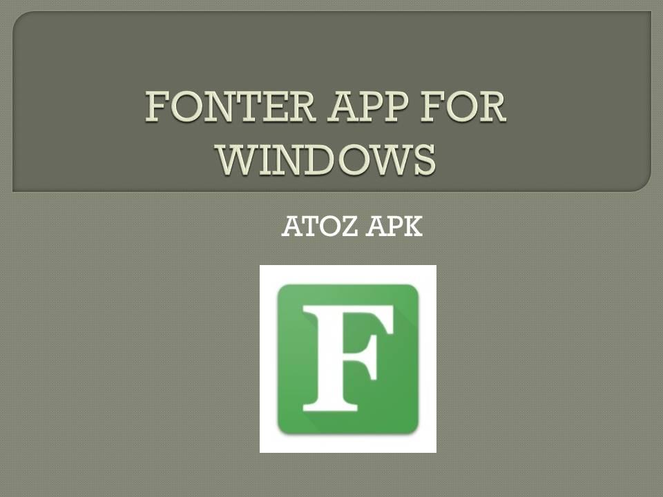 FONTER APP FOR WINDOWS