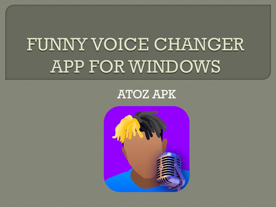 FUNNY VOICE CHANGER APP FOR WINDOWS