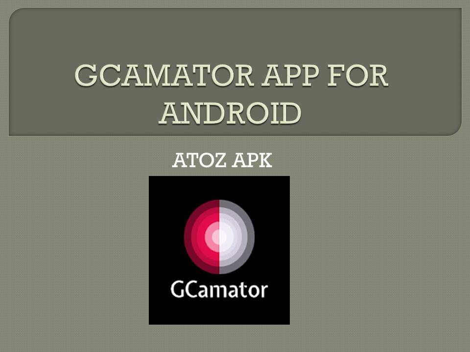 GCAMATOR APP FOR ANDROID