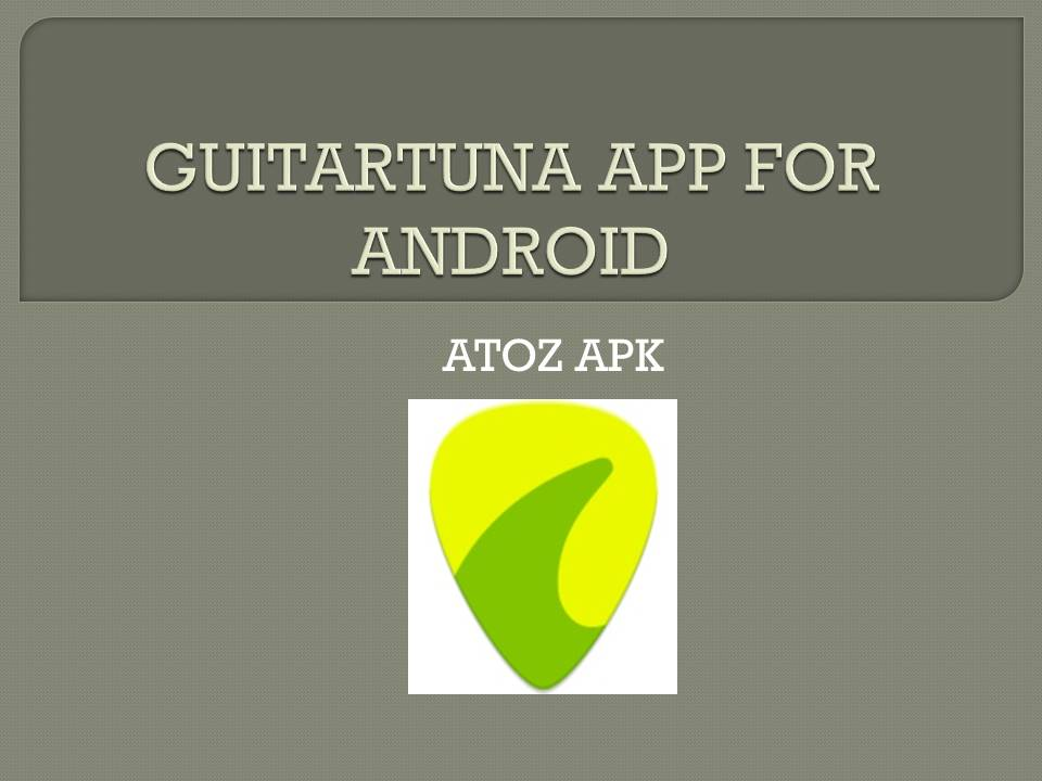 GUITARTUNA APP FOR ANDROID