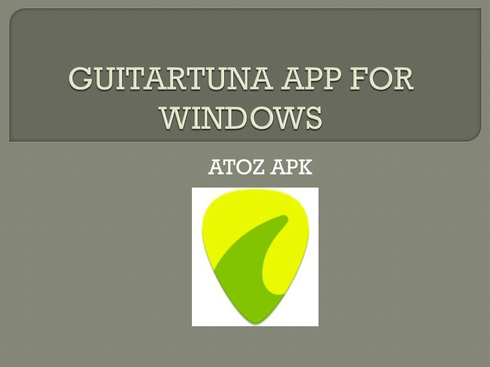 GUITARTUNA APP FOR WINDOWS