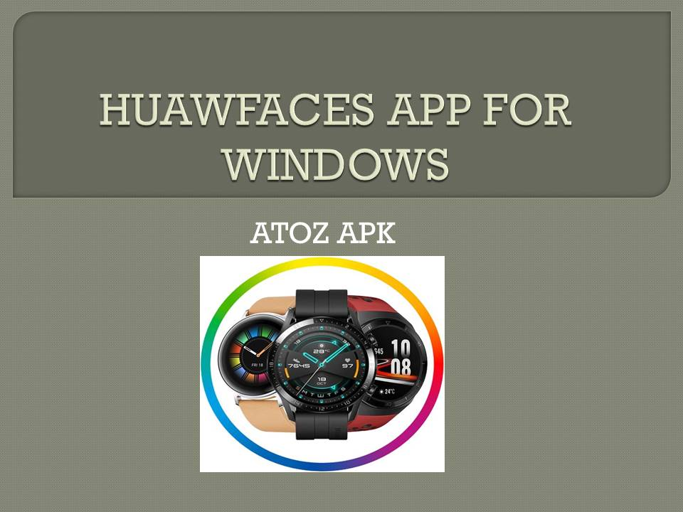 HUAWFACES APP FOR WINDOWS