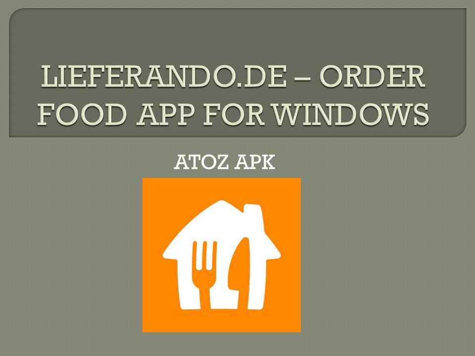 LIEFERANDO FOR WINDOWS