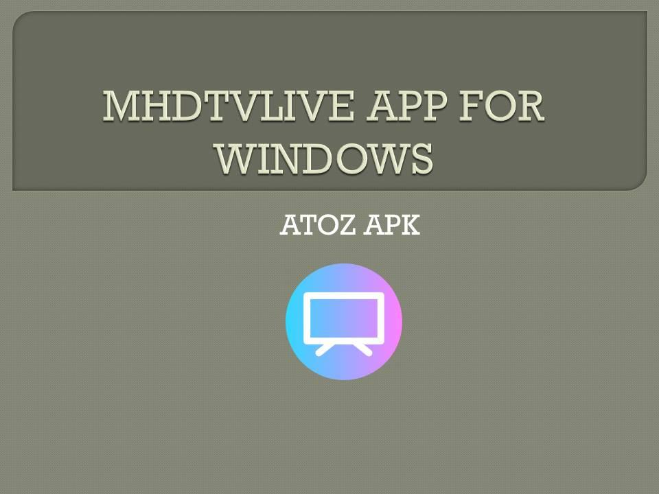 MHDTVLIVE APP FOR WINDOWS
