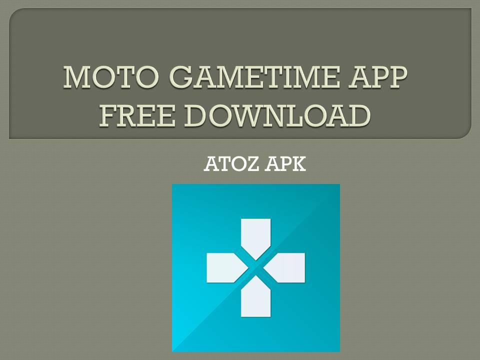 MOTO GAMETIME APP FREE DOWNLOAD