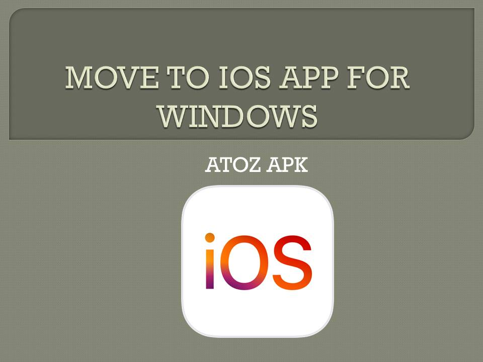 MOVE TO IOS APP FOR WINDOWS