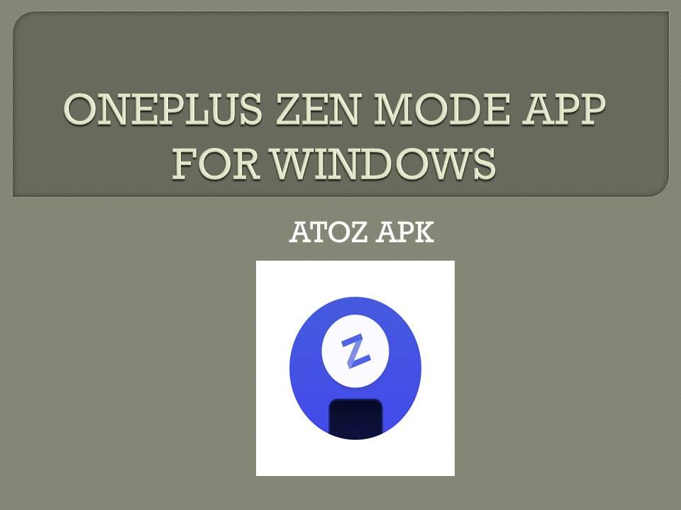 ONEPLUS ZEN MODE APP FOR WINDOWS