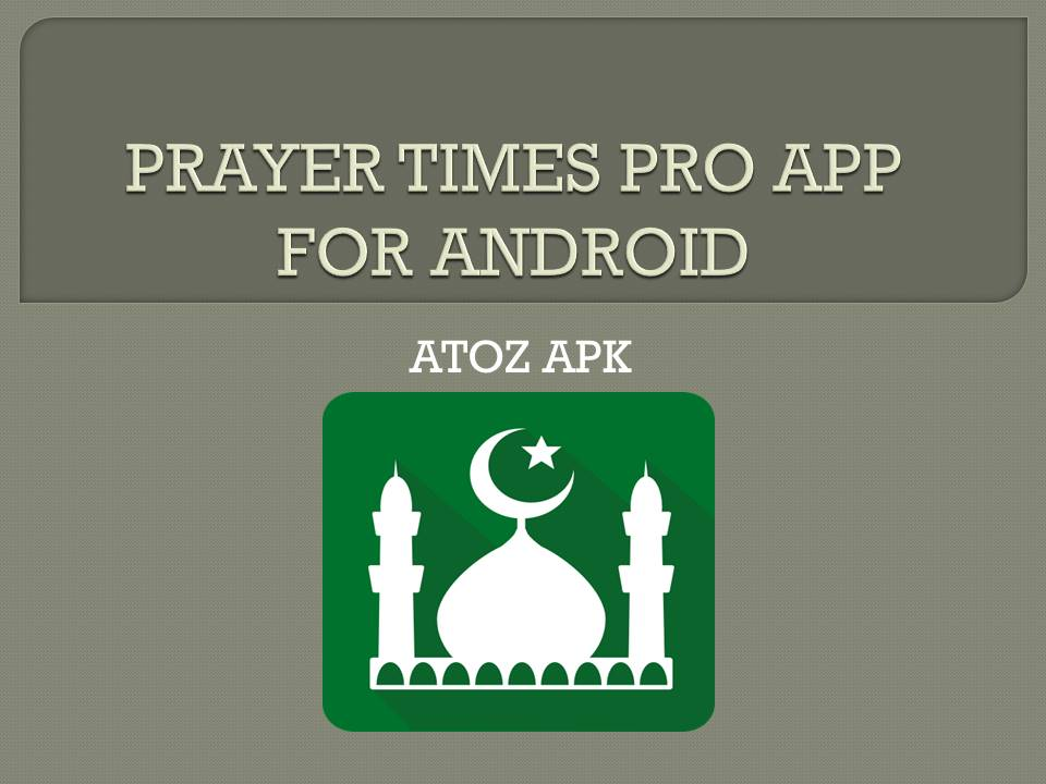 PRAYER TIMES PRO APP FOR ANDROID