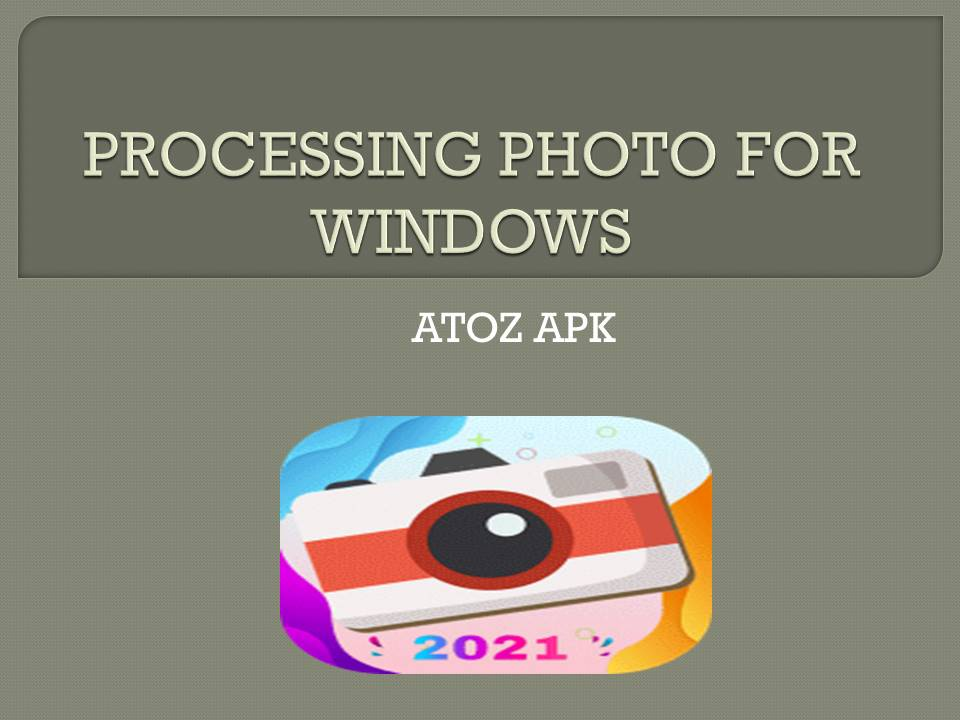 PROCESSING PHOTO FOR WINDOWS