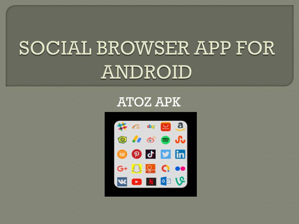 SOCIAL BROWSER APP FOR ANDROID
