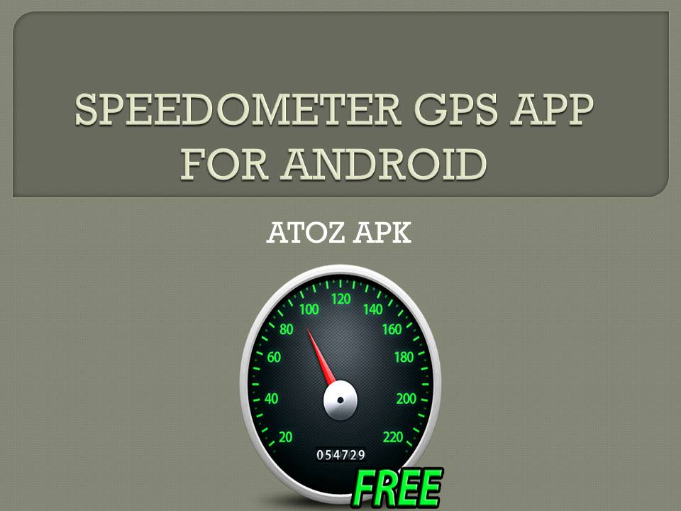 SPEEDOMETER GPS APP FOR ANDROID