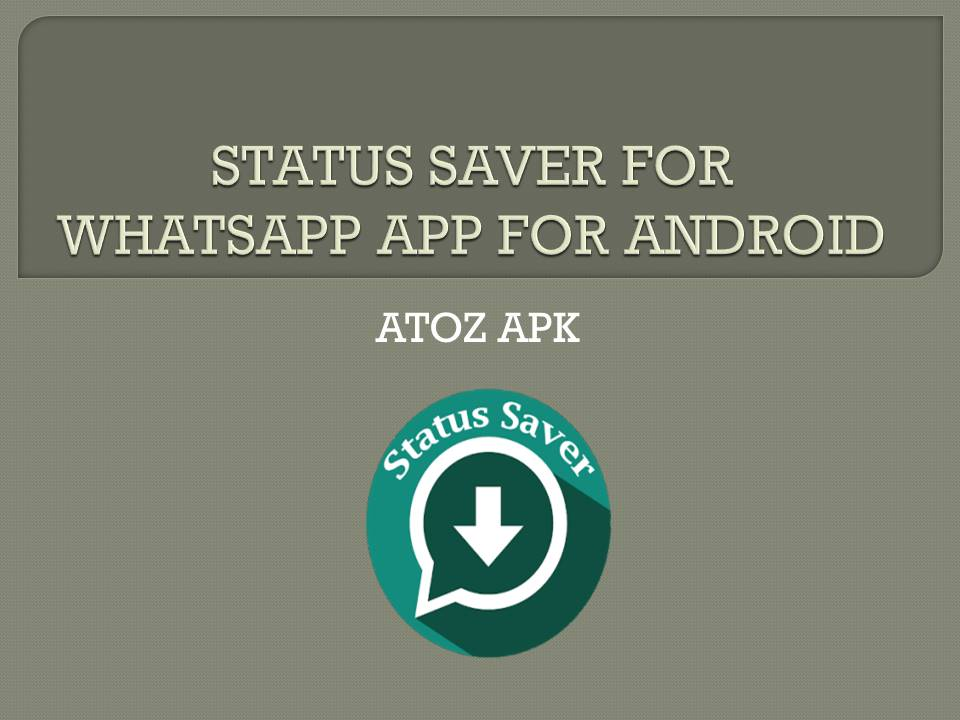 STATUS SAVER FOR WHATSAPP APP FOR ANDROID