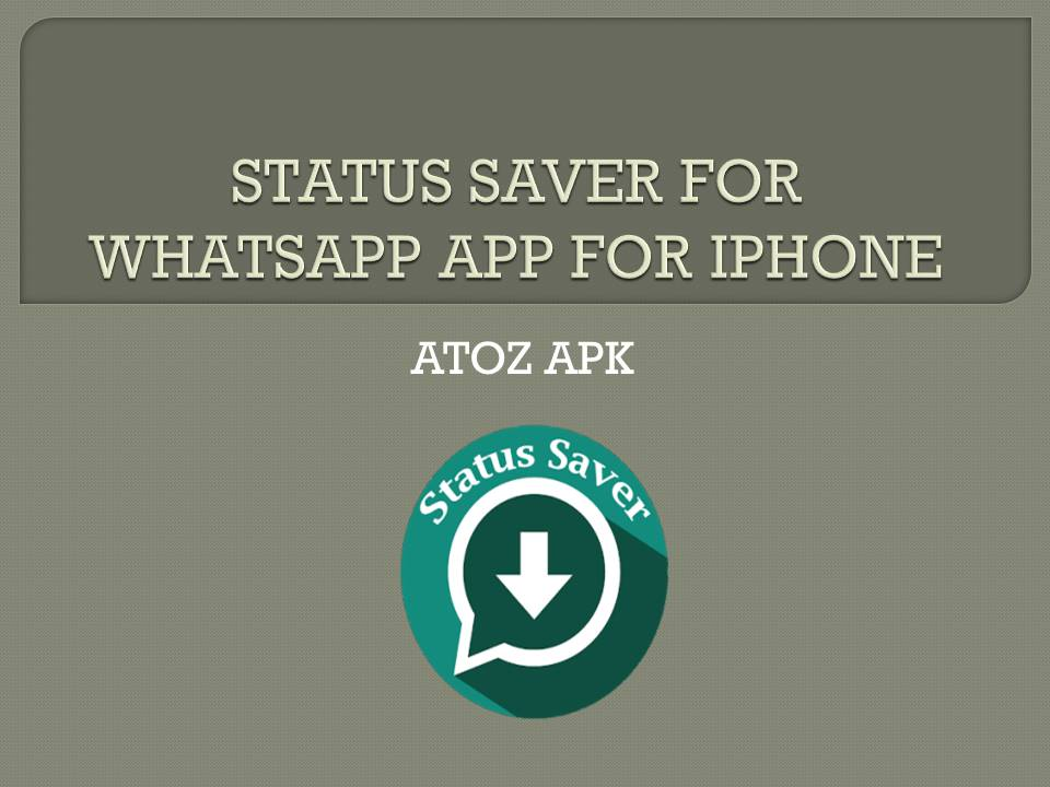 STATUS SAVER FOR WHATSAPP APP FOR IPHONE