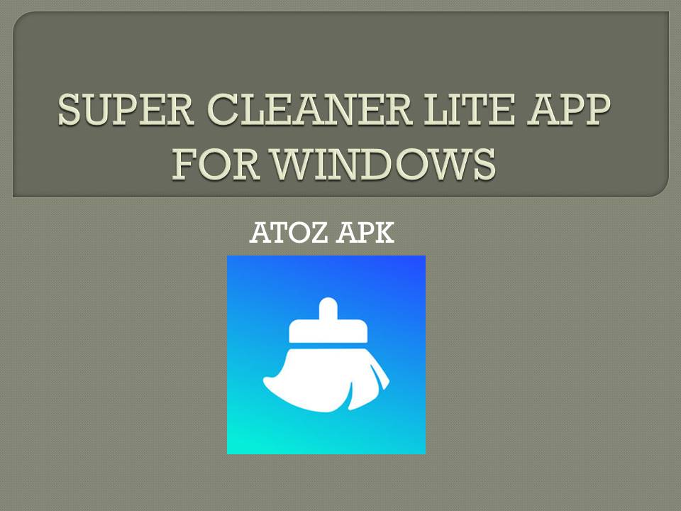 SUPER CLEANER LITE APP FOR WINDOWS