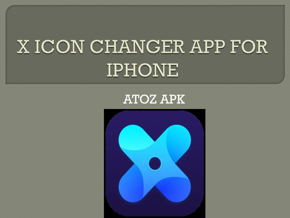 X ICON CHANGER APP FOR IPHONE