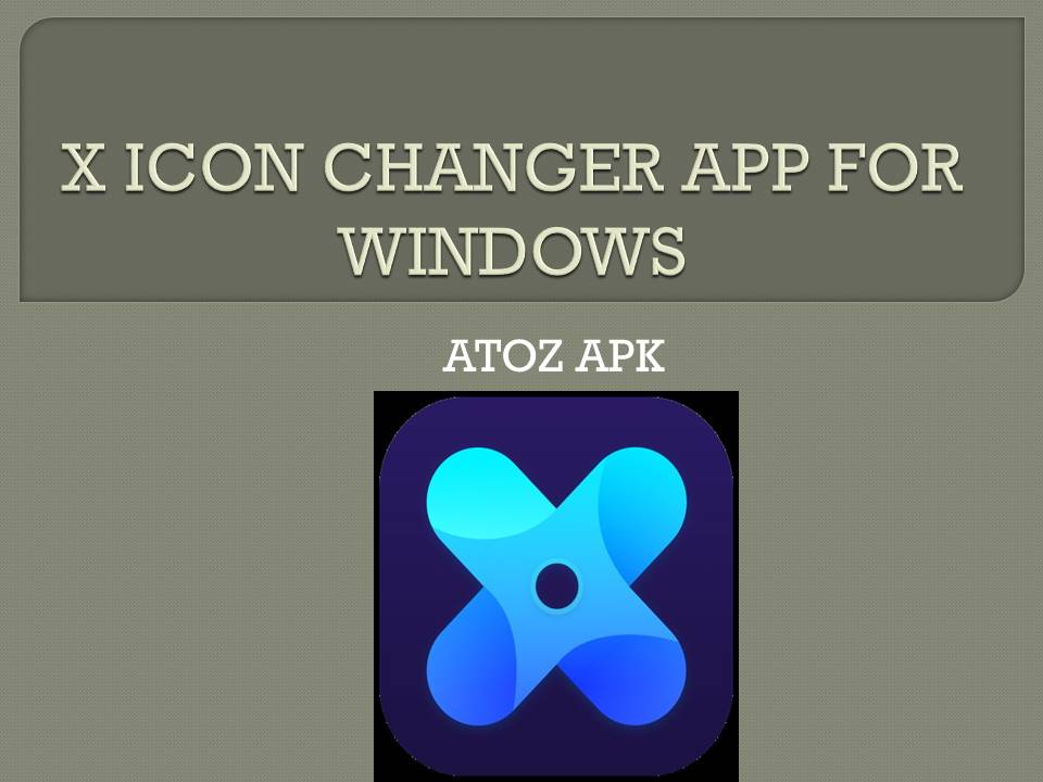 X ICON CHANGER APP FOR WINDOWS