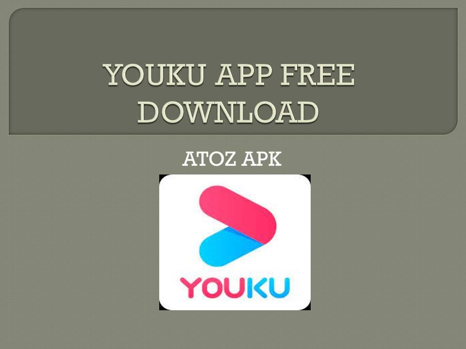 YOUKU APP FREE DOWNLOAD