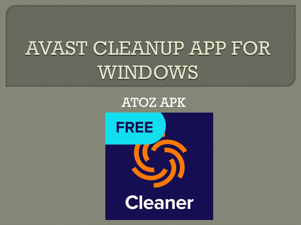 AVAST CLEANUP APP FOR WINDOWS