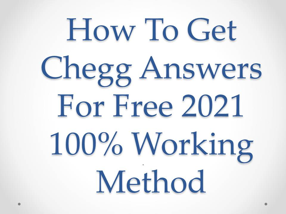 How To Get Chegg Answers For Free 2021