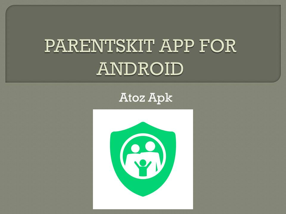 PARENTSKIT APP FOR ANDROID