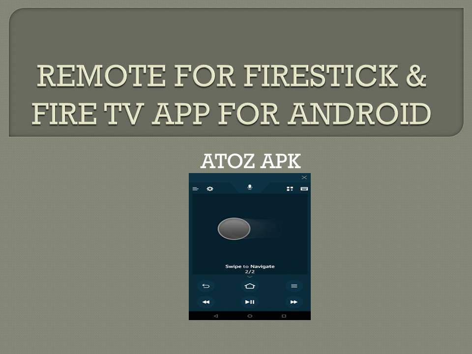 REMOTE FOR FIRESTICK & FIRE TV APP FOR ANDROID