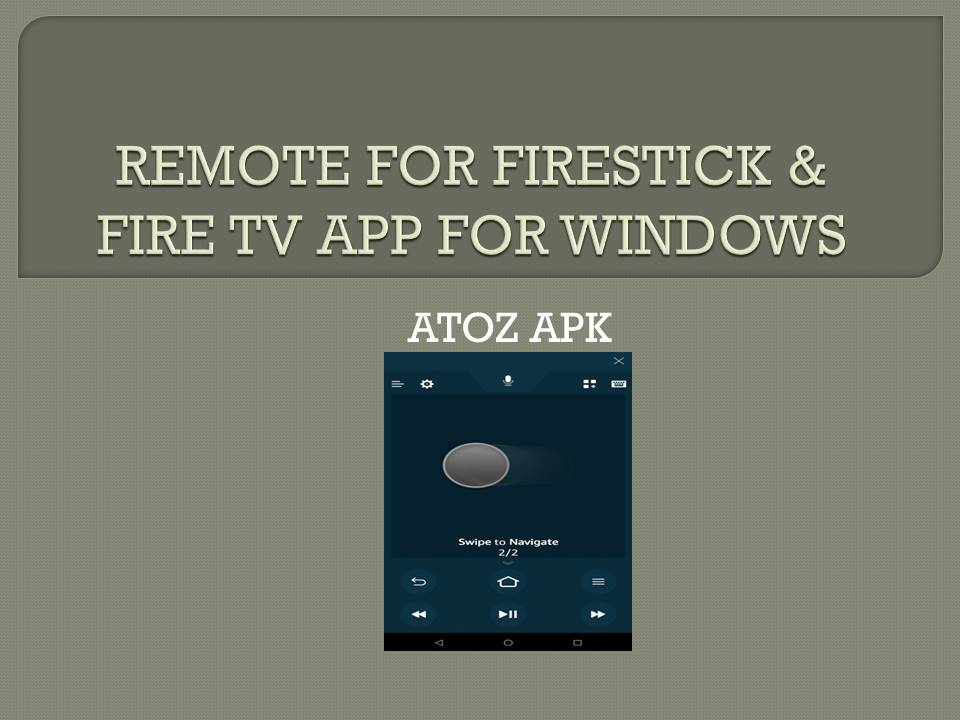 REMOTE FOR FIRESTICK & FIRE TV APP FOR