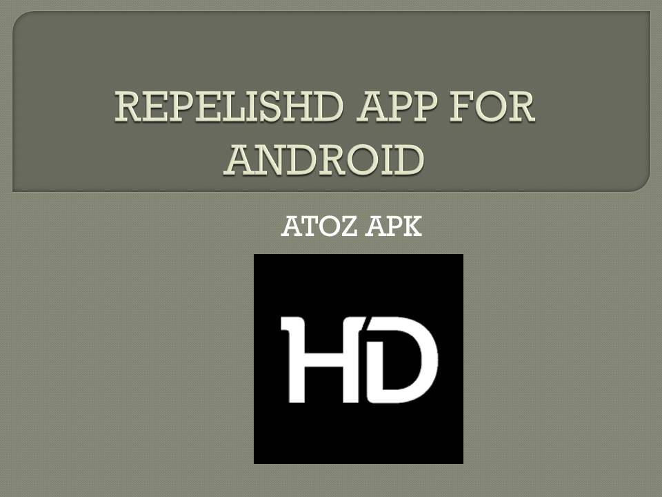 REPELISHD APP FOR ANDROID