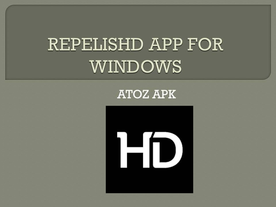 REPELISHD APP FOR WINDOWS