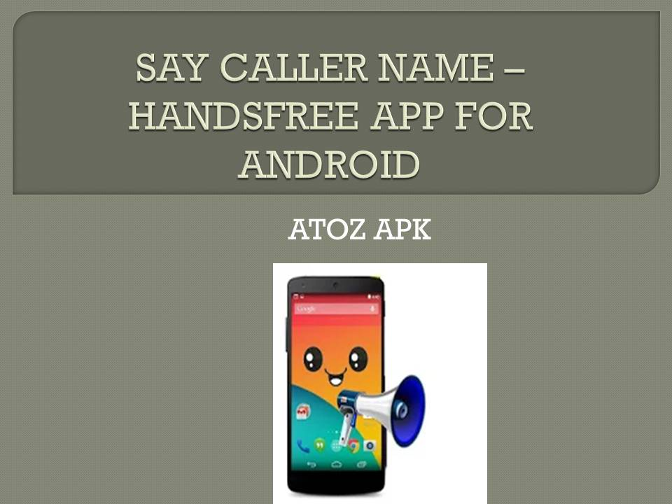 SAY CALLER NAME – HANDSFREE APP FOR ANDROID