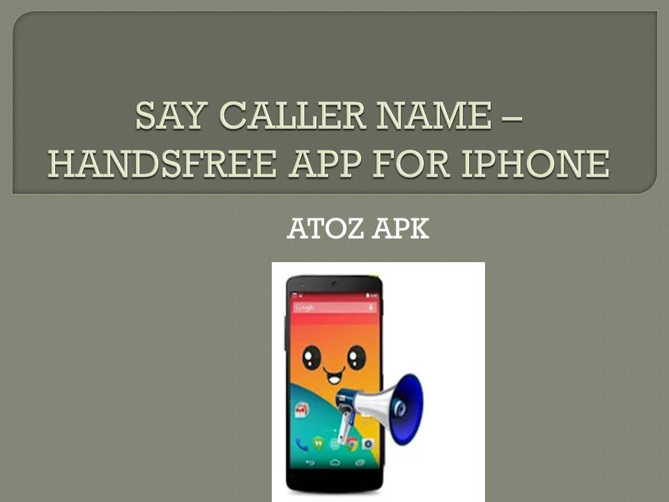 SAY CALLER NAME – HANDSFREE APP FOR IPHONE